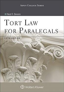 Tort Law for Paralegals, by Bevans, 5th Edition 9781454852193