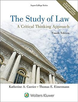 Study of Law: A Critical Thinking Approach, by Currier, 4th Edition 9781454852223