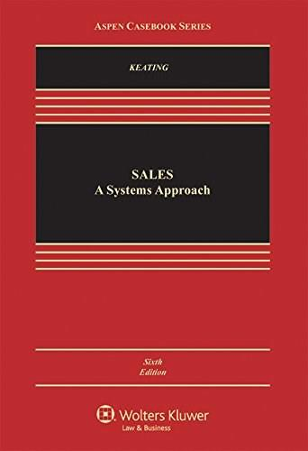 Sales: A Systems Approach, by Keating, 6th Edition 9781454857921