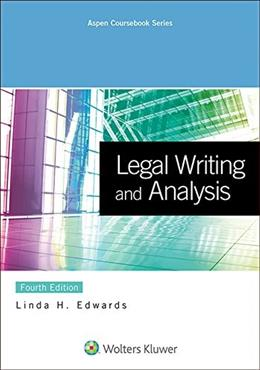 Legal Writing and Analysis [Connected Casebook] (Aspen Coursebook) 4 9781454857983