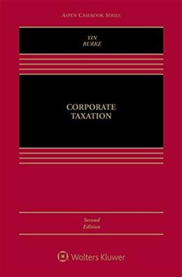 Corporate Taxation, by Yin, 2nd Edition 9781454859000