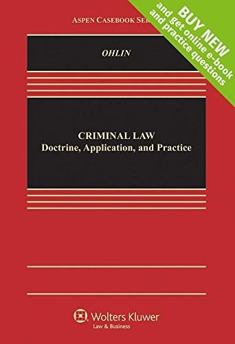 Criminal Law: Doctrine, Application, and Practice, by Ohlin 9781454863182