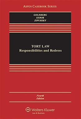Tort Law: Responsibilities and Redress, by Goldberg, 4th Edition 4 PKG 9781454868200