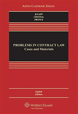 Problems in Contract Law: Cases and Materials, by Knapp, 8th Edition 8 PKG 9781454868224
