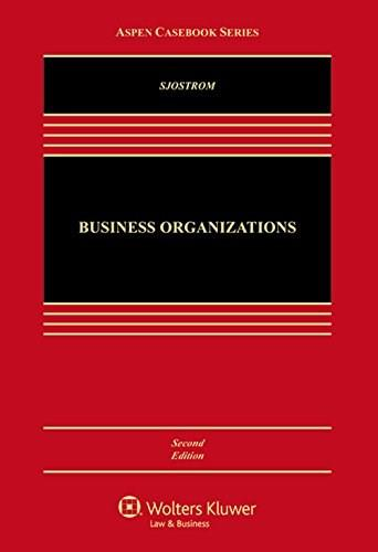 Business Organizations: A Transactional Approach, by Sjostrom, 2nd Edition 9781454868385
