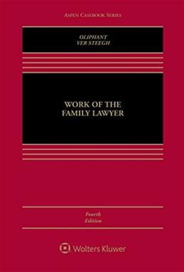 Work of the Family Lawyer, by Oliphant, 4th Edition 9781454870043