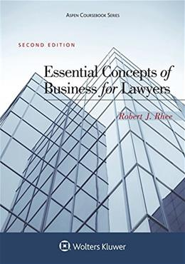 Essential Concepts of Business for Lawyers, by Rhee, 2nd Edition 9781454870432