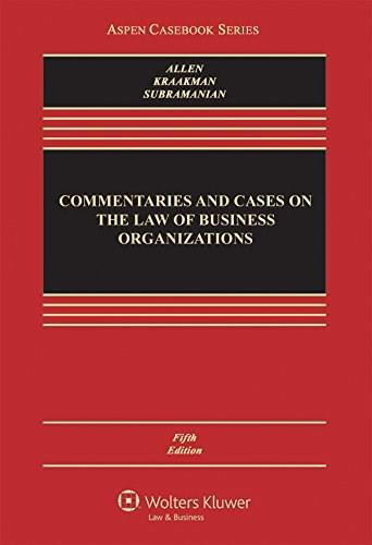 Commentaries and Cases on the Law of Business Organizations, by Allen, 5th Edition 9781454870616