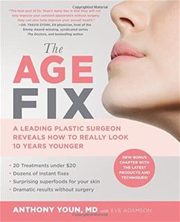 The Age Fix: A Leading Plastic Surgeon Reveals How to Really Look 10 Years Younger Reprint 9781455533305
