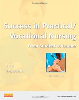 Success in Practical/Vocational Nursing: From Student to Leader, by Hill, 7th Edition 9781455703357