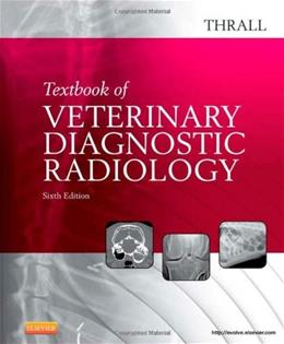Textbook of Veterinary Diagnostic Radiology, by Thrall, 6th Edition 9781455703647