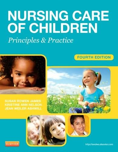 Nursing Care of Children: Principles and Practice, 4e (James, Nursing Care of Children) 9781455703661