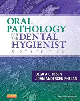Oral Pathology for the Dental Hygienist, 6e (ORAL PATHOLOGY FOR THE DENTAL HYGIENIST ( IBSEN)) 9781455703708