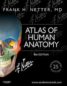 Atlas of Human Anatomy: Including Student Consult Interactive Ancillaries and Guides, 6e (Netter Basic Science) 6 PKG 9781455704187