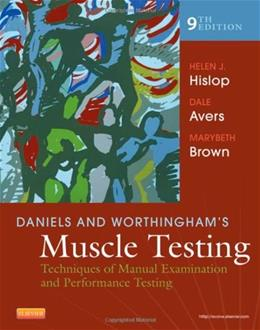 Daniels and Worthinghams Muscle Testing: Techniques of Manual Examination and Performance Testing, by Hislop, 9th Edition 9781455706150