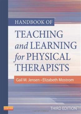 Handbook of Teaching and Learning for Physical Therapists, by Jensen, 3rd Edition 9781455706167
