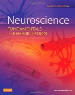 Neuroscience: Fundamentals for Rehabilitation, by Lundy-Ekman, 4th Edition 9781455706433