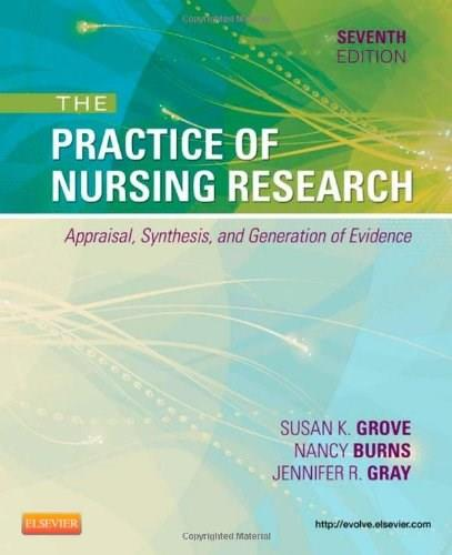 The Practice of Nursing Research: Appraisal, Synthesis, and Generation of Evidence, 7e 9781455707362