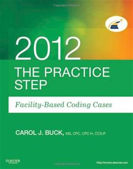 Practice Step: Facility Based Coding Cases, by Buck 9781455707522