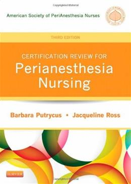 Certification Review for PeriAnesthesia Nursing, by Putrycus, 3rd Edition 9781455709700
