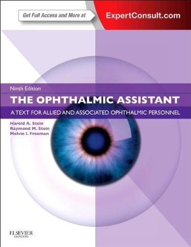 Ophthalmic Assistant: A Text for Allied and Associated Ophthalmic Personnel: Expert Consult, by Stein, 9th Edition 9 PKG 9781455710690