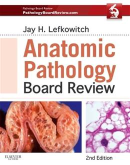 Anatomic Pathology Board Review, by Lefkowitch, 2nd Edition 9781455711406