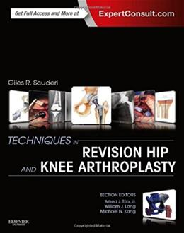 Techniques in Revision Hip and Knee Arthroplasty, by Scuderi PKG 9781455723683