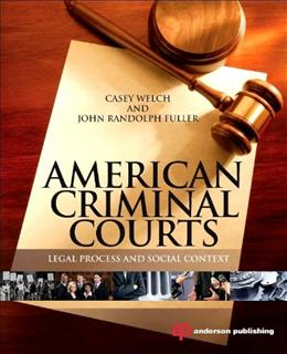 American Criminal Courts: Legal Process and Social Context, by Welch 9781455725991