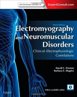 Electromyography and Neuromuscular Disorders: Clinical-Electrophysiologic Correlations, by Preston, 3rd Edition 3 PKG 9781455726721