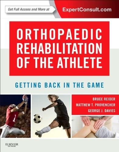 Orthopaedic Rehabilitation of the Athlete: Getting Back in the Game, by Reider 9781455727803