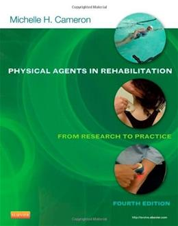 Physical Agents in Rehabilitation: From Research to Practice, 4e 9781455728480