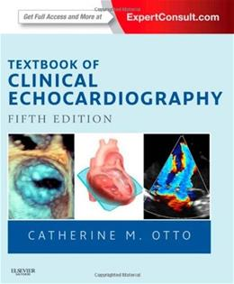 Textbook of Clinical Echocardiography, by Otto, 5th Edition 5 PKG 9781455728572