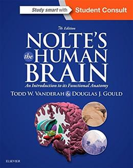Noltes The Human Brain: An Introduction to its Functional Anatomy, by Vanderah, 7th Edition 7 PKG 9781455728596