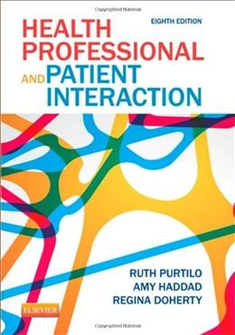 Health Professional and Patient Interaction, by Purtiol, 8th Edition 9781455728985