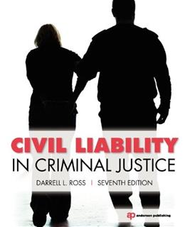 Civil Liability in Criminal Justice, by Ross, 6th Edition 9781455730131