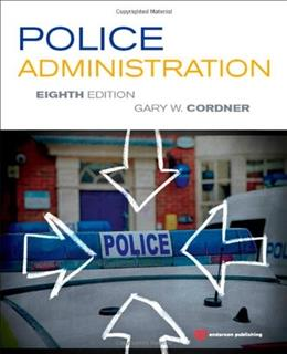 Police Administration, by Cordner, 8th Edition 9781455731183