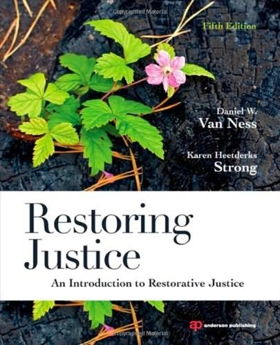 Restoring Justice: An Introduction to Restorative Justice, by Van Ness, 5th Edition 9781455731398
