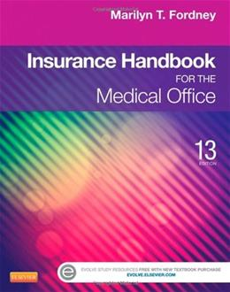 Insurance Handbook for the Medical Office, by Fordney, 13th Edition 13 PKG 9781455733255