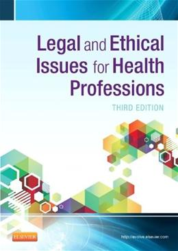 Legal and Ethical Issues for Health Professions, by Aiken, 3rd Edition 9781455733668