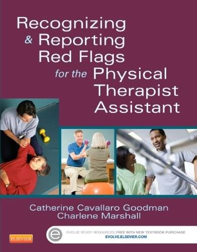 Recognizing and Reporting Red Flags for the Physical Therapist Assistant, by Goodman 9781455745388