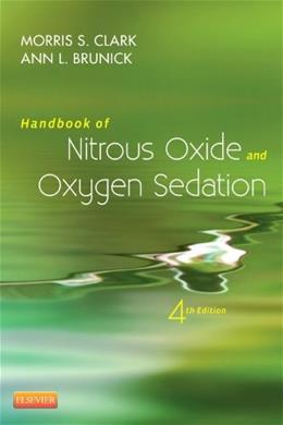Handbook of Nitrous Oxide and Oxygen Sedation, by Clark, 4th Edition 9781455745470