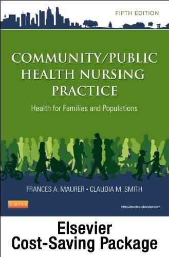 Community/Public Health Nursing Practice: Health for Families and Populations, by Maurer, 5th Edition 5 PKG 9781455750481