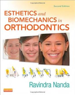 Esthetics and Biomechanics in Orthodontics, by Nanda, 2nd Edition 9781455750856