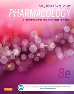 Pharmacology: A Patient-Centered Nursing Process Approach, 8e (Kee, Pharmacology) 8 PKG 9781455751488