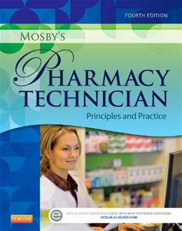 Mosbys Pharmacy Technician: Principles and Practice, by Elsevier, 4th Edition 9781455751785