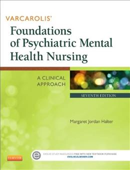 Varcarolis Foundations of Psychiatric Mental Health Nursing: A Clinical Approach, 7e 7 PKG 9781455753581