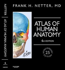 Atlas of Human Anatomy, by Netter, 6th Professional Edition 6 PKG 9781455758883