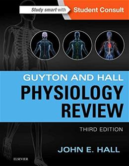 Guyton and Hall Physiology Review, by Hall, 3rd Edition 9781455770076
