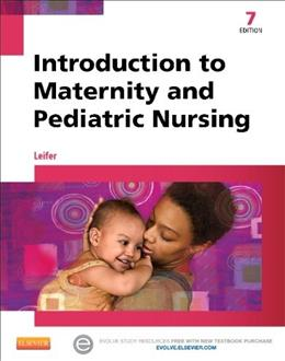 Introduction to Maternity and Pediatric Nursing, 7e 7 PKG 9781455770151