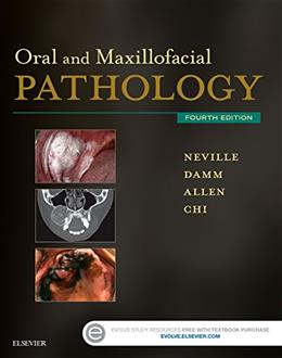 Oral and Maxillofacial Pathology, by Neville, 4th Edition 9781455770526